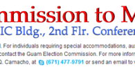 2014 Guam Election Update Guam Election Commission Meeting Guam Election Commission will meet on Thursday, September 25, 2014 at 5:33 p.m. The public is invited.  For individuals requiring special accommodations, […]