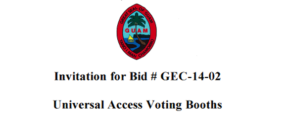 Invitation for Bid # GEC14-02: Universal Access Voting Booths Issue Date: Monday, June 23, 2014 Bid Due Date: 2:00 p.m., Friday, July 11, 2014 - Chamorro Standard Time Place of Submission: Guam Election […]