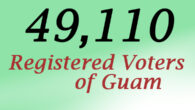 The Guam Election Commission is pleased to announce that Guam has 49,110 registered voters for the 2014 Primary Election. Click here for a precinct-level report of the Voter Registry of […]