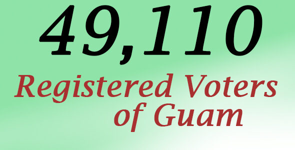 The Guam Election Commission is pleased to announce that Guam has 49,110 registered votersfor the 2014 Primary Election. Click here for a precinct-level report of the Voter Registry of […]