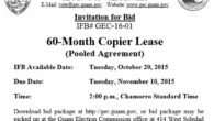 Invitation for Bid # GEC-16-01 60-Month Copier Lease (Pooled Agreement) Issue Date: Tuesday, October 20, 2015 Bid Due Date: 2:00 p.m., Tuesday, November 10, 2015 – Chamorro Standard Time Place of Submission: Guam Election […]