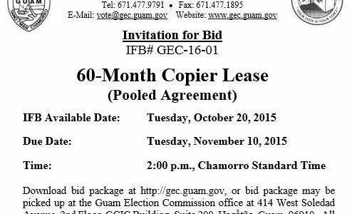 Invitation for Bid # GEC-16-01 60-Month Copier Lease (Pooled Agreement) Issue Date:Tuesday, October 20, 2015 Bid Due Date:2:00 p.m., Tuesday, November 10, 2015–Chamorro Standard Time Place of Submission: Guam Election […]