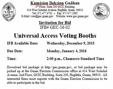 Invitation for Bid # GEC-16-02 Universal Access Voting Booths Issue Date: Wednesday, December 09, 2015 Bid Due Date: 2:00 p.m., Monday, January 04, 2016 – Chamorro Standard Time Place of Submission: Guam […]