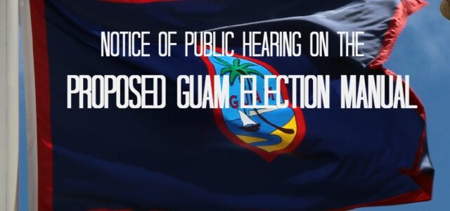 The Guam Election Commission will conduct a public hearing on Tuesday, December 22, 2015 at 5:00 p.m. at the GEC Conference Room, Suite 200, GCIC Building, Hagåtña, Guam. The GEC […]