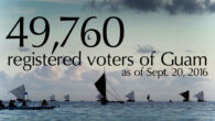 The Guam Election Commission is pleased to announce that, as of September 20, 2016, there are 49,760 registered voters of Guam.