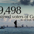 The Guam Election Commission is pleased to announce that, as of September 10, 2016, there are 49,498 registered voters of Guam.