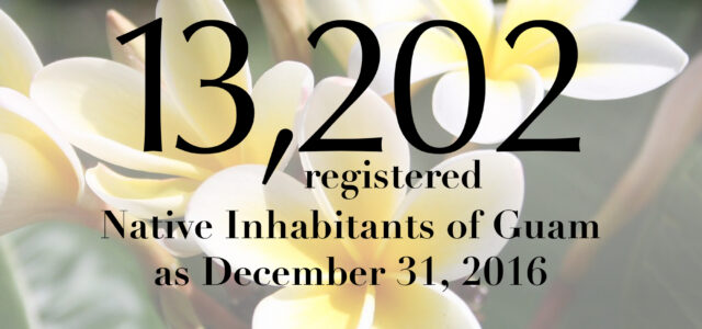 The Guam Election Commission is pleased to announce that, as of December31, 2016, there are 13,202registered Native Inhabitants of Guam. Click here to view our most recent precinct-level report.(PDF)