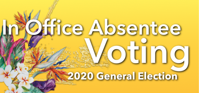 Pursuant to P.L. 35-95 and P.L. 35-96, any qualified voter of Guam may vote in the 2020 General Election during the 45-day In Office Absentee Voting Period as provided for […]