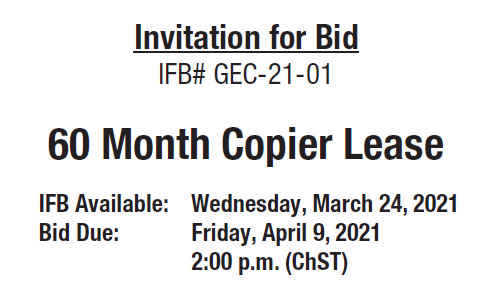 60 Month Copier Lease IFB Available Date: Wednesday, March 24, 2021 Bids will be accepted until the date listed below:Due Date: 2:00 p.m. Friday, April 9, 2021, Chamorro Standard Time […]