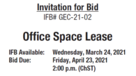 Office Space Lease IFB Available Date: Wednesday, March 24, 2021 Bids will be accepted until the date listed below:Due Date: 2:00 p.m. Friday, April 23, 2021, Chamorro Standard Time To […]